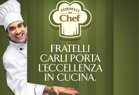 """Arriva """"Fornelli da chef"""", il nuovo concorso dei Fratelli Carli"""